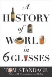 The History of the World in Six Glasses - Tom Standage